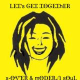 Let's Get Together - X-Over & Modern Soul