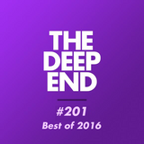 The Deep End Podcast #201 - 19th Jan 2017 (Best of 2016)