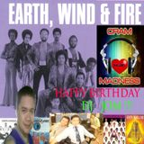 Earth Wind & Fire... Happy Birthday DJ Jom