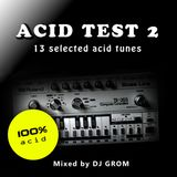 DJ GROM - Acid Test 2