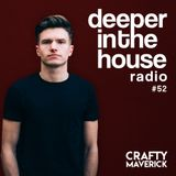 Deeper In The House Vol.52 Crafty Maverick [Free DL on Soundcloud]
