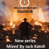 MinuteB4Midnight Presents Illumin8 Chapter 1 A New Begin -  Mixed By Jack Kandi