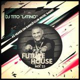 FUTURE HOUSE MIX 23 [Bringing Back Chicago House]