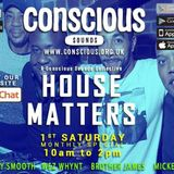 www.conscious.org.uk - House Matters - 04.11.2017
