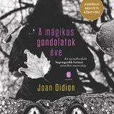 LITERA PODCAST:  Joan Didion A mágikus gondolatok éve c. könyvéről