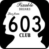 Fixable Breaks (live from club 603)