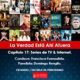 La Verdad Está Ahí Afuera: Series de TV & Internet