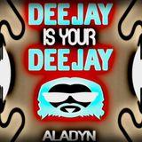 """Dj Aladyn-Dj is your Dj """"Episode 15"""" 2017"""