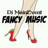 Dj MainEvent - Fancy Music
