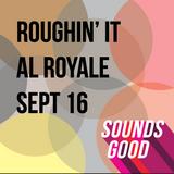 Al Royale - Roughin' It Sept 2016