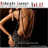 Midnight Lounge Vol.12 The 4th Smooth Session by Barbara M. & Emerald Opq