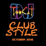 DJ TomCat - Club Style - October 2016