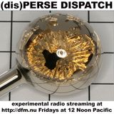 (dis)PERSE Dispatch Episode #55