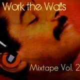 Work the Walls Vol. 2