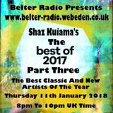 Shaz Kuiama - Shaz Kuiama's Best Of 2017 PT 3 - Best Classic & New Artists Of 2017 - 11th Jan 2018