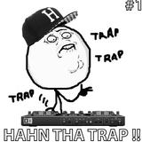 Hahn Tha Trap!! #1