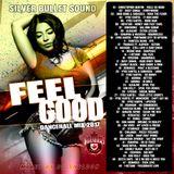 Silver Bullet Sound - Feel Good Dancehall Mixtape (2017)