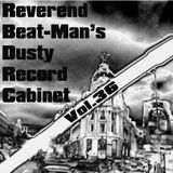 Reverend Beat-Man's Dusty Record Cabinet - Vol.36