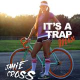 It's A Trap, Mix - Jamie C