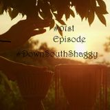 Episode #01 By #DownSouthShaggy