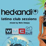 HedKandi Latino House Session - mixed by beto deejay