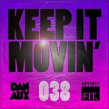 Dan Aux Presents: Keep It Movin' #038 w/ Set Mo guest mix