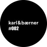 Karl&Bærner #002 Fokking Tech House