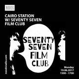 Cairo Station W/ Seventy Seven Film Club: 19-06-17