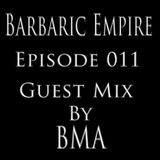Barbaric Empire 011 (Guest Mix By BMA)