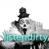 LISTENDIRTY