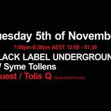 Black Label Underground 8th Nov 2013 feat...Tollis Q & Syme Tollens
