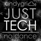 andygri | JUST TECH [no dance]