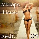 David K - Mixtape House 04