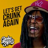Let's Get Crunk Again