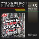 Riddim Mix 33 - War Is In The Dance