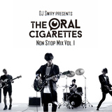 THE ORAL CIGARETTES Non Stop Mix Vol.1