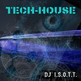 DJ ISOTT  TechHouse Mix 1
