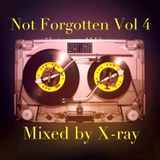 Not Forgotten Vol 4 (Mixed by X-ray)