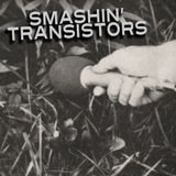 Smashin' Transistors 2nd Dispatch