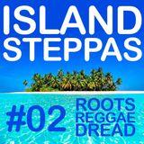 Island Steppas 02 - Roots Reggae Dread - DJ Fatlip