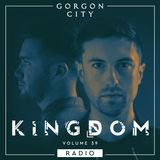 Gorgon City KINGDOM Radio 039