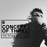 THE OTHER CAST 004: CONCEPT OF THRILL