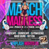 March Madness 3_2_2013 @ Whiplash Fadda Keet, Sting  & Powaserge TerroscapeFam (11Min Sample)