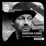 Sascha Cawa - Electronical Reeds Podcast #03