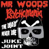 Juke Joint Presents : Mr Woods Psychomania