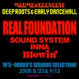 Real Foundation @ Blowin' 2008 8.23 Selector:Papa Zakie /  Operator:dubblnder