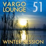 VARGO LOUNGE 51 - Winter Session