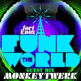 MonkeyTwerk presents Funk The World 44