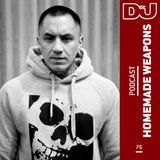 Homemade Weapons - DJ Mag Podcast 76