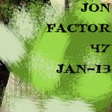 The Jon Factor 47 - January 2013